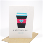Friends Card - We Need to catch up for Coffee - Coffee Cup with Heart - HVD009