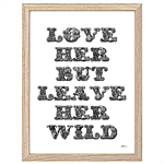 Love Her But Leave Her Wild Print