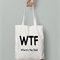 WTF Where is the food? tote bag gift bag funny quote market bag library bag