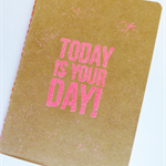 Today is your Day A6 Notebook Bright Pink Emboss