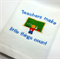 A Decorative Tea Towel for the Teacher, with a Machine Embroidered Verse.
